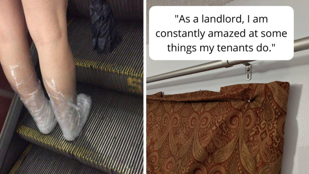 "A person on an escalator with plastic wrap on their feet, a curtain rod with a curtain nailed into the wall directly underneath it with the caption, ""as a landlord, I am constantly amazed at some things my tenants do."""